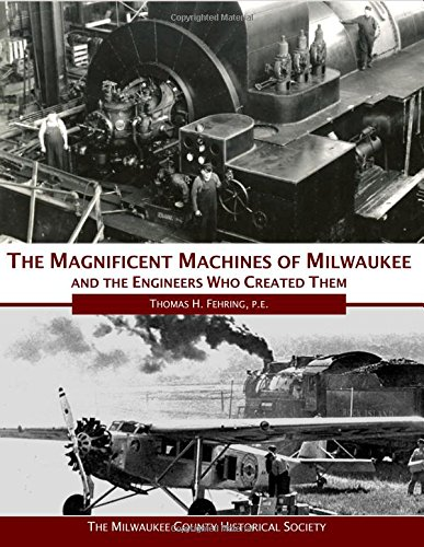 magnificent machines of milwaukee