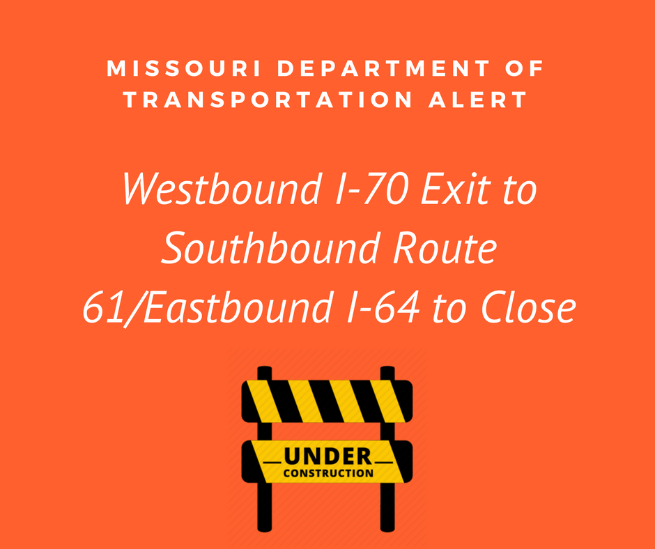 Westbound I-70 Exit to Southbound Route 61_Eastbound I-64 to Close Starting April 16